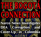 The Bogotá Connection: Narco News Investigates DEA Corruption and Cover-Up in Colombia